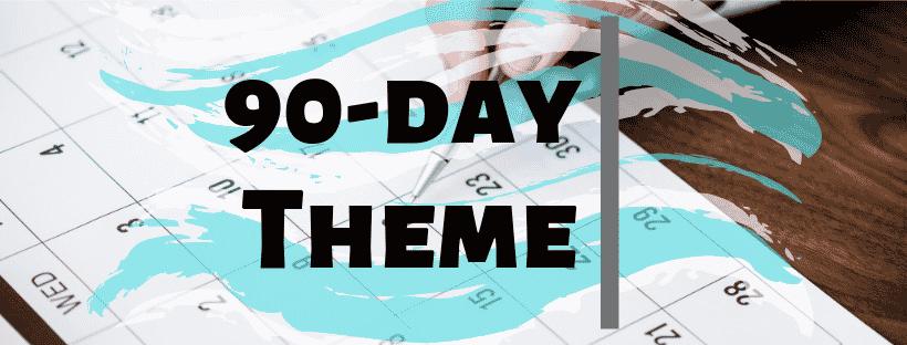 90-day Theme