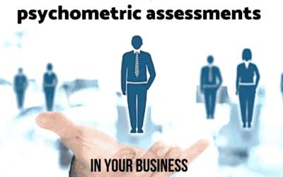 WhyUsePsychometricAssessmentsIn Your Business
